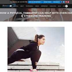 How a Physical Therapist Can Help with Exercise & Strength Training