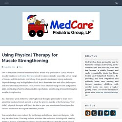 Using Physical Therapy for Muscle Strengthening