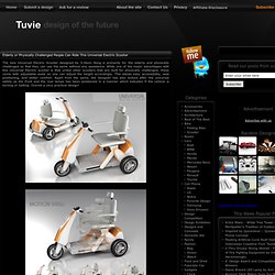 Elderly or Physically Challenged People Can Ride This Universal Electric Scooter | Modern Industrial Design and Future Technology - Tuvie