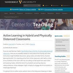Active Learning in Hybrid and Physically Distanced Classrooms
