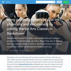 Bring positive changes in your life physically and emotionally by joining Martial Arts Classes in Bankstown (with images) · bankstown