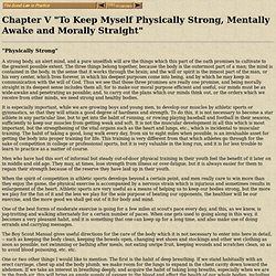 "Chapter V ""To Keep Myself Physically Strong, Mentally Awake and Morally Straight"""
