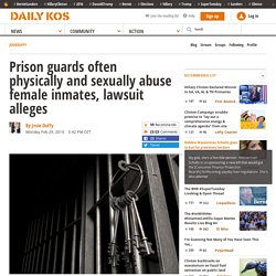 Prison Guards Often Abuse Female Inmates