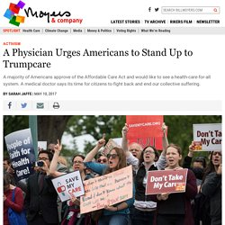 A Physician Urges Americans to Stand Up to Trumpcare – BillMoyers.com
