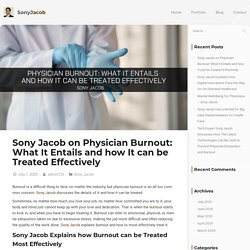 Sony Jacob on Physician Burnout: What It Entails and how It can be Treated Effectively - Sony Jacob