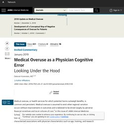 Medical Overuse as a Physician Cognitive Error: Looking Under the Hood.