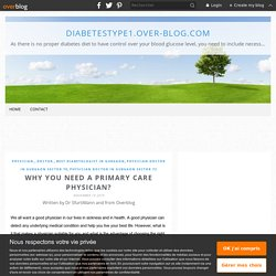 Why you need a primary care physician? - Diabetestype1.over-blog.com
