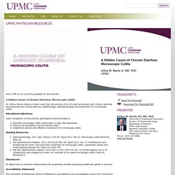 UPMC Physician Resources: A Hidden Cause of Chronic Diarrhea: Microscopic Colitis
