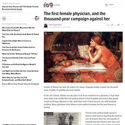 The first female physician, and the thousand-year campaign against her