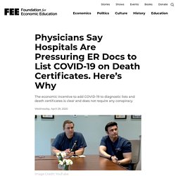 Physicians Say Hospitals Are Pressuring ER Docs to List COVID-19 on Death Certificates. Here's Why