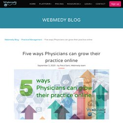 Five ways Physicians can grow their practice online