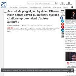 Accusé de plagiat, le physicien Etienne Klein admet «avoir pu oublier» que ses citations «provenaient d'autres auteurs»