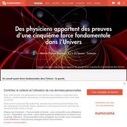 Des physiciens apportent des preuves d'une cinquième force fondamentale dans l'Univers