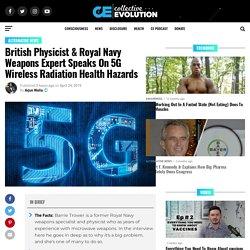 British Physicist & Royal Navy Weapons Expert Speaks On 5G Wireless Radiation Health Hazards