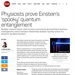 Physicists prove Einstein's 'spooky' quantum entanglement - CNET