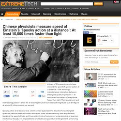 Chinese physicists measure speed of Einstein's 'spooky action at a distance': At least 10,000 times faster than light