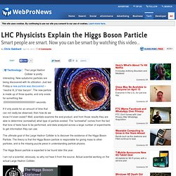LHC Physicists Explain the Higgs Boson Particle