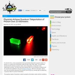 Physicists Achieve Quantum Teleportation of Photon Over 25 Kilometers