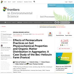 FRONT. ENVIRON. SCI. 30/10/18 Effects of Permaculture Practices on Soil Physicochemical Properties and Organic Matter Distribution in Aggregates: A Case Study of the Bec-Hellouin Farm (France)