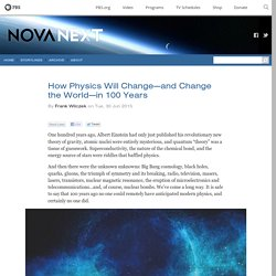 How Physics Will Change—and Change the World—in 100 Years — NOVA Next