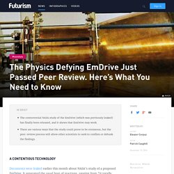 The Physics Defying EmDrive Just Passed Peer Review. Here's What You Need to Know