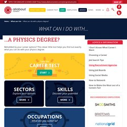 What can I do with a physics degree?