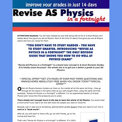 Revise AS Physics In A Fortnight - The Best AS Physics Revision Guide Around