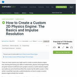 How to Create a Custom 2D Physics Engine: The Basics and Impulse Resolution
