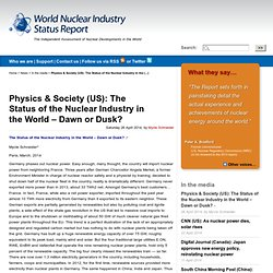 Physics & Society (US): The Status of the Nuclear Industry in the World – Dawn or Dusk? - World Nuclear Industry Status Report