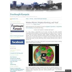 Modern Physics, Stephen Hawking, and 'God' « Freethought Kampala