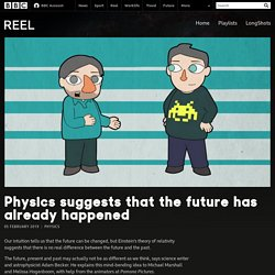 Physics suggests that the future has already happened - BBC Reel