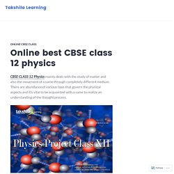 Online best CBSE class 12 physics – Takshila Learning