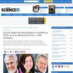 le prix nobel de physiologie ou medecine 2014 va aux neurones de lieu