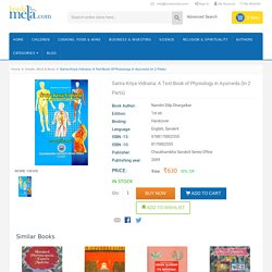 Sarira-Kriya-Vidnana: A Text Book of Physiology in Ayurveda (In 2 Parts) : Nandini Dilip Dhargalkar, 9788170802555, 8170802555