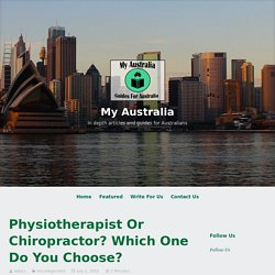 Physiotherapist Or Chiropractor? Which One Do You Choose?