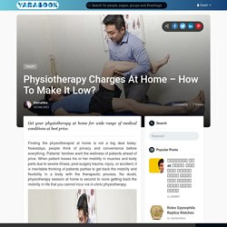 Physiotherapy Charges At Home – How To Make It Low?