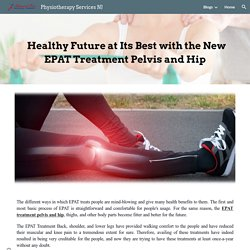 Physiotherapy Services NJ - Healthy Future at its Best with the New EPAT Treatment Pelvis and Hip
