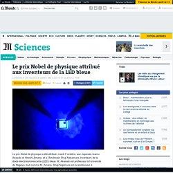 Nobel de physique 2014 : les inventeurs de la LED bleue
