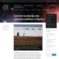 Comment la physique des particules améliore l'irrigation
