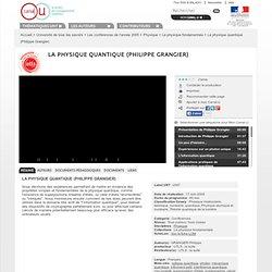 84'25 : La physique quantique (Philippe Grangier)