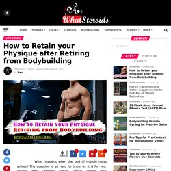 Retain your Physique after Retiring from Bodybuilding
