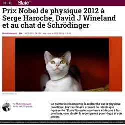 Prix Nobel de physique 2012 à Serge Haroche, David J Wineland et au chat de Schrödinger