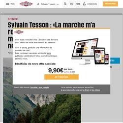 Sylvain Tesson : «Lamarche m'a remis d'aplomb, physiquement et mentalement, elledissipe les nuages noirs»
