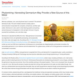 Phytomining: Harvesting Germanium May Provide a New Source of this Metal - Advancing Mining