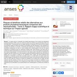 ANSES - MAI 2018 - Risques et bénéfices relatifs des alternatives aux produits phytopharmaceutiques comportant des néonicotinoïdes : Tome 3: Rapport d'appui scientifique et technique sur l'impact agricole
