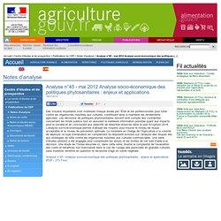 MAAF CEP 16/07/12 Analyse n°45 - mai 2012 Analyse socio-économique des politiques phytosanitaires : enjeux et applications.
