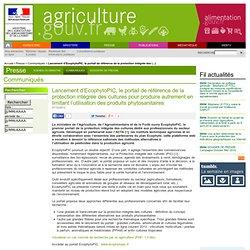 MAAF 07/12/12 Lancement d'EcophytoPIC, le portail de référence de la protection intégrée des cultures pour produire autrement en