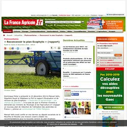 FRANCE AGRICOLE 23/12/14 Phytosanitaires - « Reconcevoir le plan Ecophyto » (rapport).