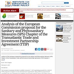 IATP 04/02/15 Analysis of the European Commission proposal for the Sanitary and Phytosanitary Measures (SPS) Chapter of the Transatlantic Trade and Investment Partnership Agreement (TTIP)