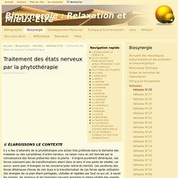Traitement des états nerveux par la phytothérapie - Biosynergie : Relaxation et Mieux-Etre